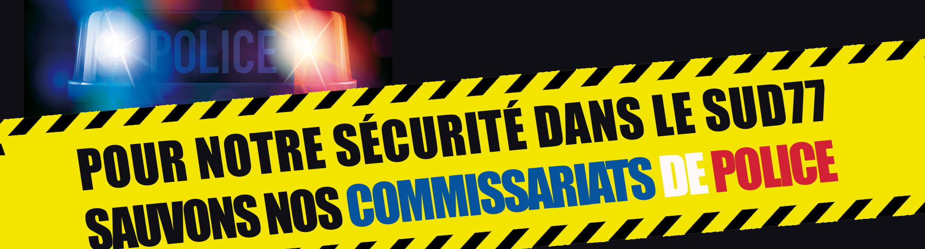 Pour notre sécurité dans le SUD77 Sauvons nos commissariats de police
